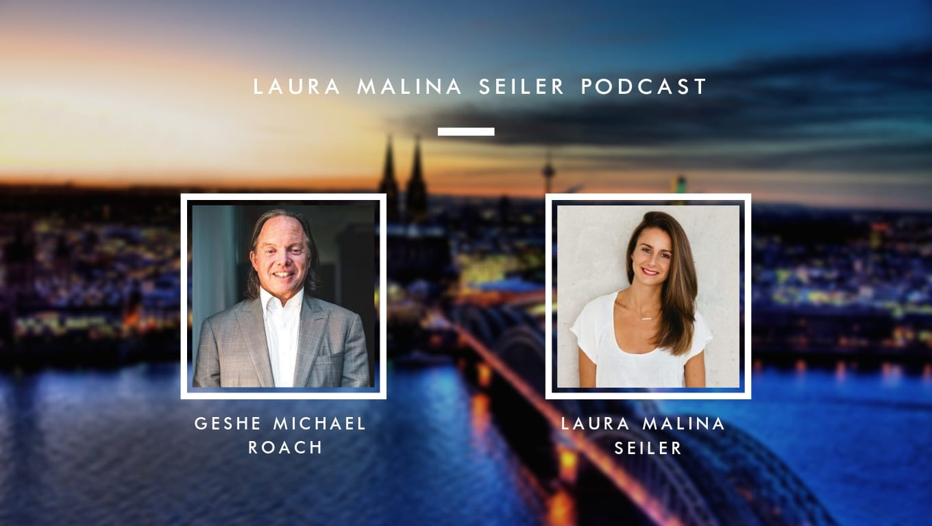 Geshe Michael Roach on Laura Malina's podcast